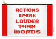Actions Speak Louder Than Words Inspirational Quote Carry-all Pouch