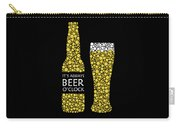 Its Always Beer Oclock Carry-all Pouch