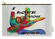 American Sign Language I Love You More Carry-all Pouch by Eloise Schneider