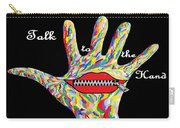 Talk To The Hand Carry-all Pouch by Eloise Schneider