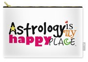 Astrology Is My Happy Place Carry-all Pouch