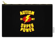 Autism Is My Superpower Carry-all Pouch