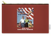 Back Your Future With Us Savings Bonds Carry-all Pouch