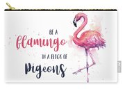 Be A Flamingo Carry-all Pouch
