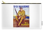 Be A Sea Soldier - Us Marine Carry-all Pouch