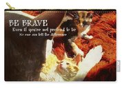 Be Brave Quote Carry-all Pouch
