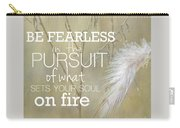 Be Fearless In The Pursuit Carry-all Pouch