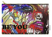 Be You. Carry-all Pouch by Darren Cannell
