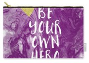 Be Your Own Hero - Inspirational Art By Linda Woods Carry-all Pouch