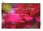 Beautiful Things Are Coming Carry-all Pouch