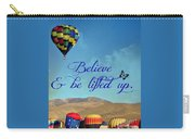 Believe And Be Lifted Up Carry-all Pouch