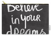 Believe In Your Dreams Carry-all Pouch by Linda Woods