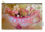 Bless This Day Oh Lord Carry-all Pouch
