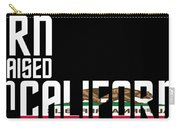 Born And Raised In California Birthday Gift Nice Design Carry-all Pouch