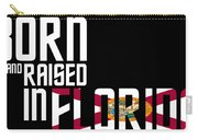 Born And Raised In Florida Birthday Gift Nice Design Carry-all Pouch