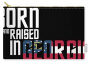Born And Raised In Georgia Birthday Gift Nice Design Carry-all Pouch