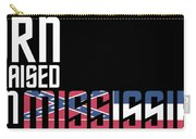 Born And Raised In Mississippi Birthday Gift Nice Design Carry-all Pouch