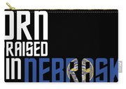 Born And Raised In Nebraska Birthday Gift Nice Design Carry-all Pouch