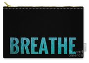 Breathe Black Background Carry-all Pouch