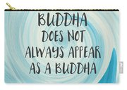 Buddha Does Not Always Appear As A Buddha-zen Art By Linda Woods Carry-all Pouch