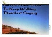 Buddhist Proverb Carry-all Pouch