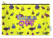 Buzz Off  - Typography Carry-all Pouch