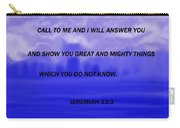 Call To Me And I Will Answer Carry-all Pouch