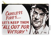 Carelessness Causes Fires Carry-all Pouch