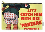 Catch Him With His Panzers Down Carry-all Pouch