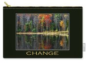 Change Inspirational Motivational Poster Art Carry-all Pouch by Christina Rollo