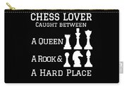 Chess Lover Between A Queen Rook Hard Place Chess Pieces Carry-all Pouch