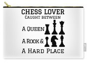 Chess Player Gift Between A Queen Rook Hard Place Chess Lover Carry-all Pouch