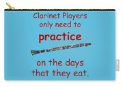 Clarinets Practice When They Eat Carry-all Pouch