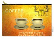 Coffee, Another Cup Please Carry-all Pouch