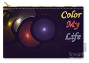 Color My Life Carry-all Pouch