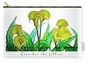 Consider The Lillies Carry-all Pouch