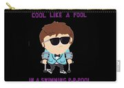 Cool Like A Fool Carry-all Pouch