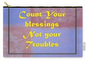 Count Your Blessings Not Your Troubles 5437.02 Carry-all Pouch