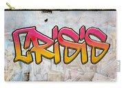 Crisis As Graffiti On A Wall  Carry-all Pouch