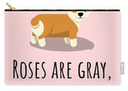 Cute Funny Love Card - Valentine's Day - Anniversary - Birthday Card - Corgi Lover - Roses Are Gray Carry-all Pouch