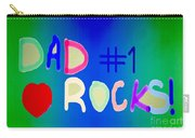 Dad Rocks Carry-all Pouch by Raul Diaz