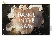Dance In The Rain Urban Grunge Typographical Art Carry-all Pouch