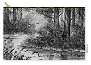 Dance Me To The End Of Love Bw Carry-all Pouch