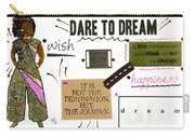 Dare To Dream Carry-all Pouch