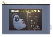 Dead Presidents  Carry-all Pouch