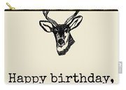 Deer Hunter Birthday Card - Hunting Birthday Card - Happy Birthday Old Buck - Card For Hunter Carry-all Pouch