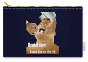 Dental Care Keeps Him On The Job Carry-all Pouch