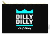 Dilly Dilly Carry-all Pouch