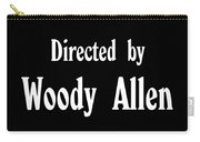 Directed Woody Allen Carry-all Pouch