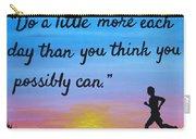 Do A Little More 18x24 Inspirational Art Carry-all Pouch
